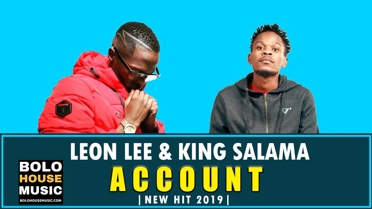 Leon Lee & King Salama - Account