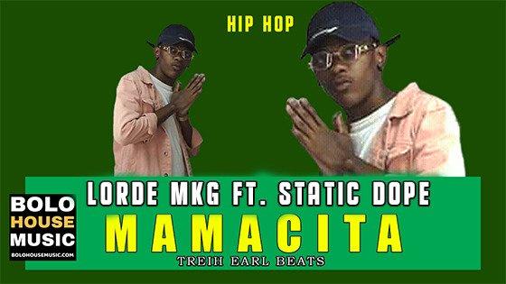 Lorde MKG - Mamacita ft Static Dope