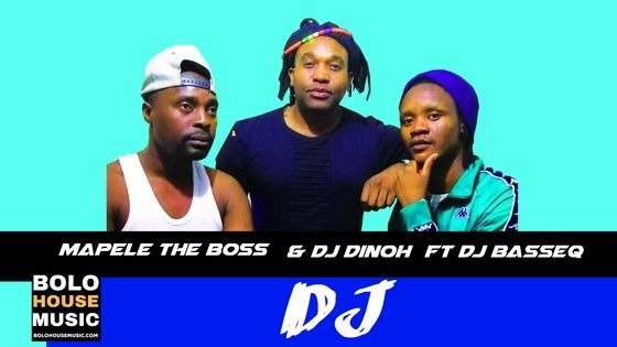 Mapele The Boss & DJ Dinoh - DJ ft BassEQ