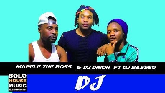 Mapele The Boss & DJ Dinoh - DJ ft BassEQ