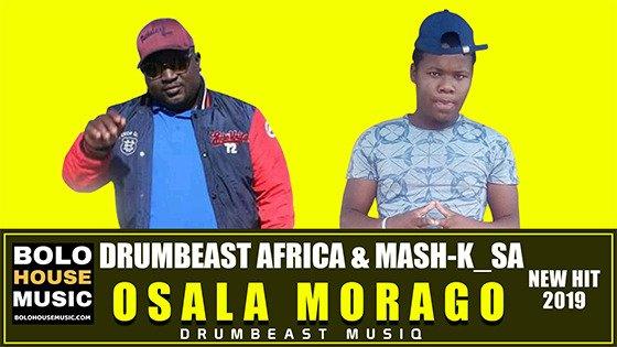 Drumbeast Africa & Mash-K SA - Osala Morago