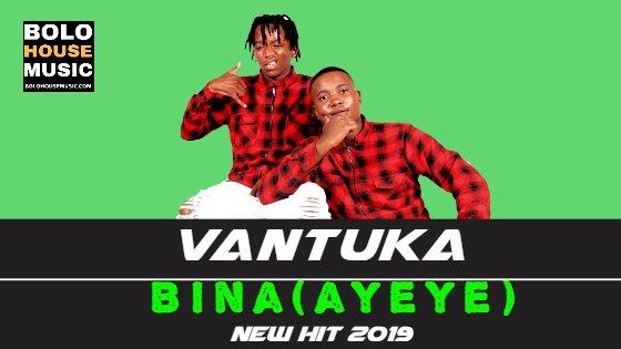 Vantuka - Bina (Ayeye)