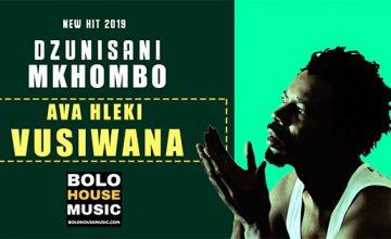 Dzunisani Mkhombo - Ava Hleki Vusiwana