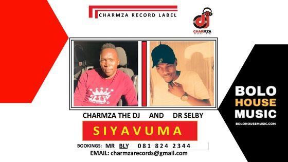 Charmza The Dj & Dr Selby - Siyavuma