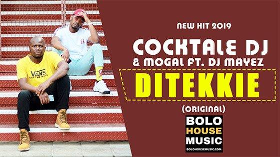 Cocktale DJ & Mogal - Ditekkie Ft DJ Mayez