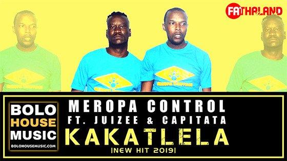 Meropa Control - Kakatlela ft Juizee & Capitata