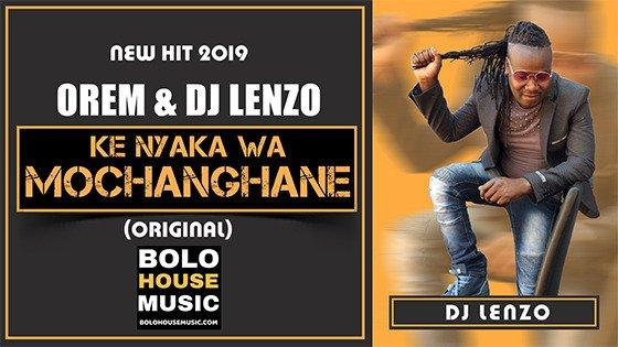 Orem & DJ Lenzo - Ke Nyaka Wa Mochanghane