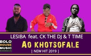 Lesiba - Ao Khotsofale ft CK The DJ and T Time