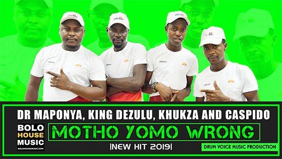 Dr Maponya, King Dezulu, Khukza x Caspido - Motho Yomo Wrong