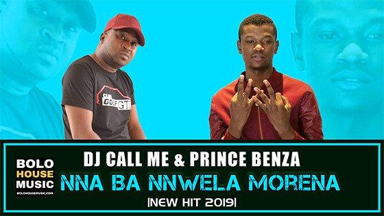 DJ Call Me x Prince Benza - Nna Ba Nnwela Morena