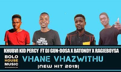 Khubvi KID Percy - Vhane Vhazwithu ft Dj Gun-doSA x Batondy x RagieboySA