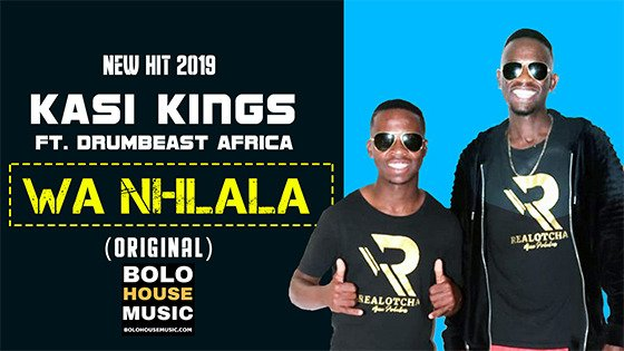 Kasi Kings - Wa Nhlala ft DrumBeast Africa