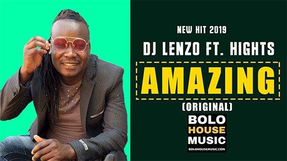 DJ Lenzo - Amazing ft Hights