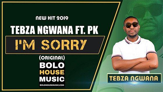 Tebza Ngwana - I'm Sorry ft PK