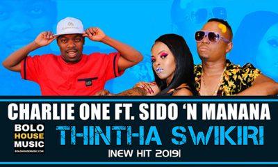 Charlie One - Thintha Swikiri ft Sido x Manana