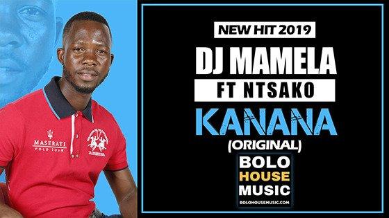 DJ Mamela - Kanana ft Ntsako