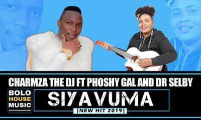 Charmza The Dj - Siyavuma ft Phoshy Gal and Dr Selby