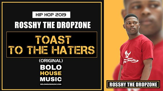 Rosshy The Dropzone - Toast To The Haters
