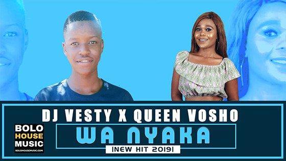 DJ Vesty x Queen Vosho - Wa Nyaka