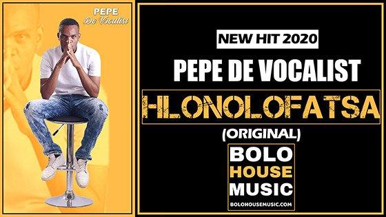 Pepe Vocalist - Hlonolofatsa