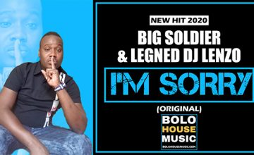 Big Soldier x DJ Lenzo - I'm Sorry