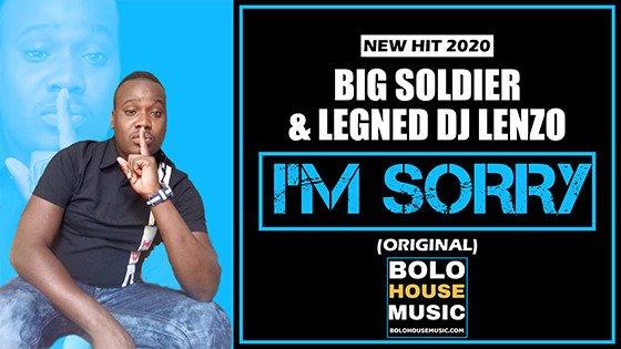 Big Soldier x DJ Lenzo - I'm Sorry
