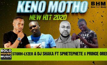 Storm-Lyzer x DJ Shaka - Keno Motho ft Sphetephete x Prince Oreme