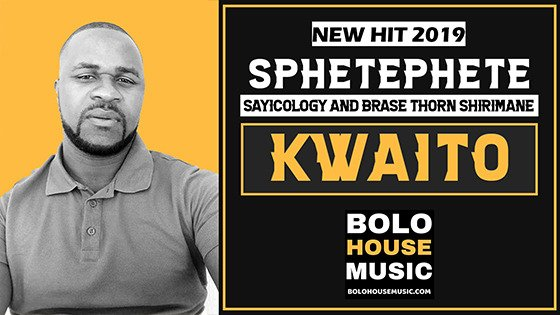 Sphetephete - Kwaito ft Sayicology & Brase Thorn Shirimane