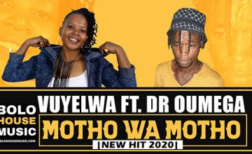 Vuyelwa - Motho Wa Motho ft Dr Oumega