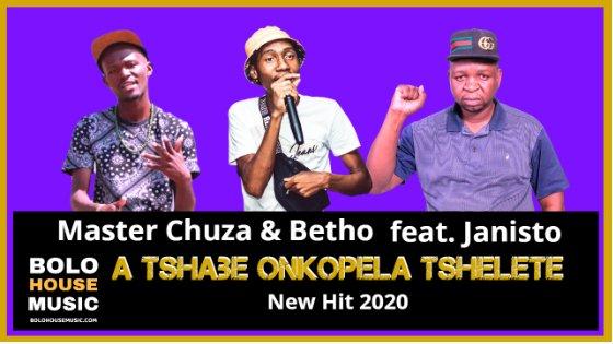Master Chuza & Master Betho - A Tshabe Onkopela Tshelete Feat Janisto