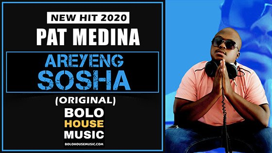 Pat Medina - Areyeng Sosha