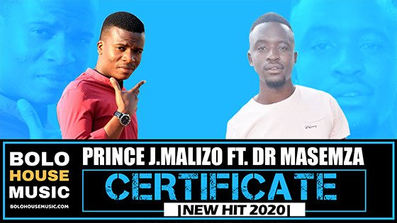 Prince J.Malizo - Certificate ft Dr Masemza
