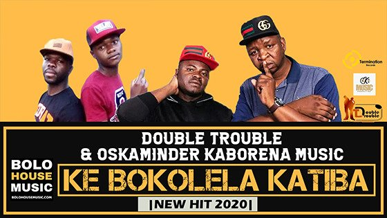 The Double Trouble x Oskaminder Kaborena Music - Ke Bokolela Katiba