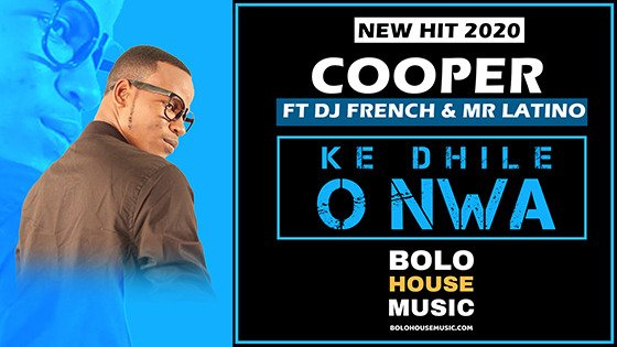 Cooper (The Beat master) - Ke Dhile O Nwa ft DJ French & Mr Latino