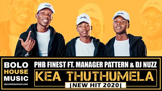 PHB Finest - Kea Thuthumela Ft Manager Pattern & DJ Nuzz