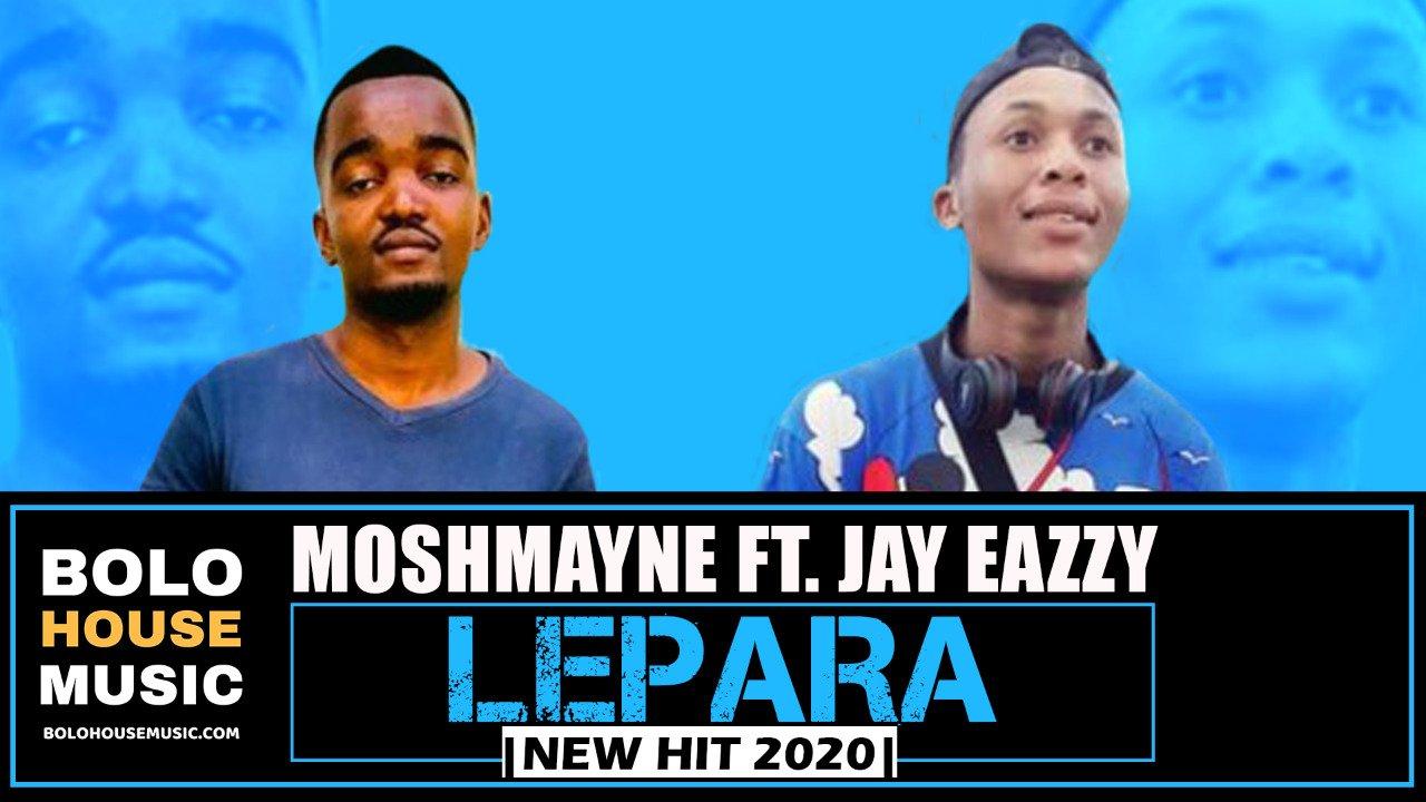 Moshmayne - Lepara ft Jay Eazy