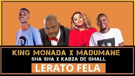 King Monada ft Madumane, Sha Sha & Kabza De Small - Lerato Fela