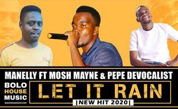 Manelly - Let It Rain ft Mosh Mayne & Pepe De Vocalist