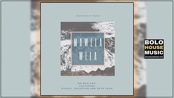 Mr Mapiano - Mawela Wela ft Nthusi x Dakopzen & Beth Eden