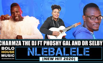 Charmza The DJ - Nlebalele ft Phoshy Gal x Dr Selby