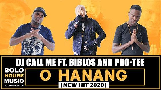 DJ Call Me - O Hanang ft Biblos x Pro-Tee