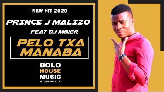 Prince J Malizo - Pelo Txa Manaba feat. DJ Miner