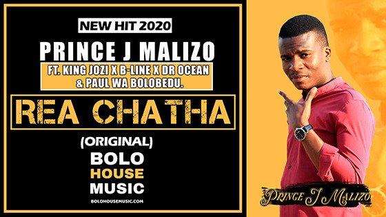 Prince J Malizo - Rea Chatha ft. King Jozi x B-Line x Dr Ocean & Paul Wa Bolobedu