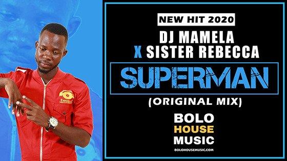 DJ Mamela x Sister Rebecca - Superman