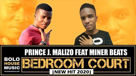 Prince J. Malizo - Bedroom Court ft Miner Beats