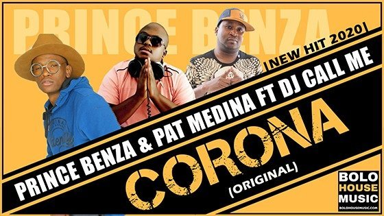 Prince Benza x Pat Medina - Corona ft DJ Call Me