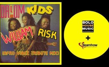William Risk-Dalom Kids (Afro Vibez Tribute Mix)