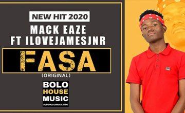 Mack Eaze - Fasa ft ILoveJamesJnr