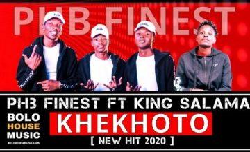 PHB Finest - Khekhoto feat King Salama