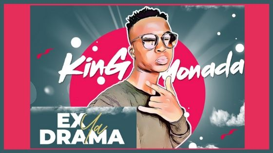 King Monada Ex Ya Drama ft Tshego